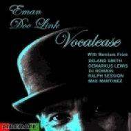 Eman & Doc Link - Vocalease (Romain\'s Deep Tech Mix)