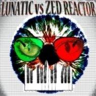 Lunatic vs. Zed Reactor - Take Me ()