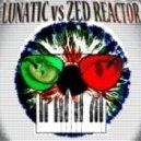 Lunatic vs. Zed Reactor - Future Shaper ()