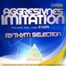 Aggresivnes - Imitation - Original Mix ()
