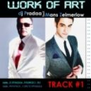 DJ Pradaa feat. Mans Zalmerlow - Work Of Art  (DJ Pradaa Original Remix)