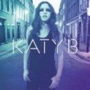 Katy B - Katy On A Mission  (Album version)