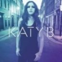 Katy B - Why You Always Here ()