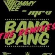 Tommy Vee & Mr. V - Bang Bang (Luca Guerrieri 2011 Remix)