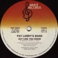 Fat Larry\'s Band - Act Like You Know 2011   (Jerem A Club Mix)