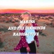 Marina & The Diamonds - Radioactive (Chuckie Club Mix)
