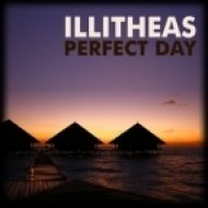 ILLITHEAS - Perfect Day (original mix)
