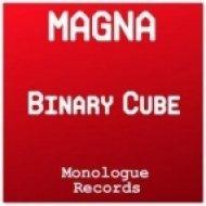 Magna - Binary Cube (Original Mix)