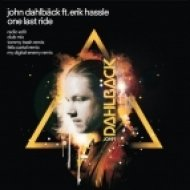 John Dahlback feat. Erik Hassle - One Last Ride (Extended Original Mix)