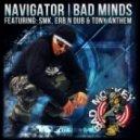 Navigator feat. Erb-N-Dub & Tony Anthem & SMK - Bad Minds  (Heist Remix)