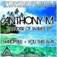 Anthony M - Hardpree ()