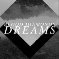 Blood Diamonds - Dreams ()