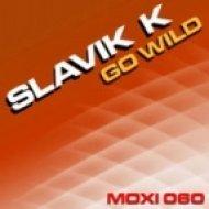 Slavik K - Go Wild (Tony Thomas Remix)