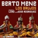 Berto Mene - Los Brujos  (Loko Remix)