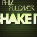 Phil Fuldner - Shake It  (Ant Brooks Mix)