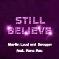 Martin Loud & Swagger feat. Rona Ray - Still Believe (Original Mix)