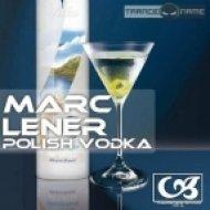 Marc Lener - Polish Vodka (Original Mix)