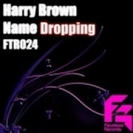Harry Brown - Name Dropping (Original Mix)