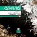Re-Zone and Kimen - Carpet Plane  (Vladimir Acic Remix)