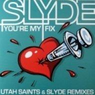 Slyde - Youre My Fix  (Utah Saints Remix)