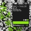 Mac & Taylor - 2 = 1 - Tech-Twist Mix ()