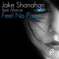 Jake Shanahan feat. Marcie - Feel No Pain (Original Mix)