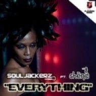 Souljackerz & Shena - Everything (Everything (Original Mix)) ()
