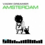Vadim Dreamer - Amsterdam (After Meridian and Dave Costa Remix)