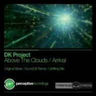 DK Project - Arrival  (Uplifting Mix)