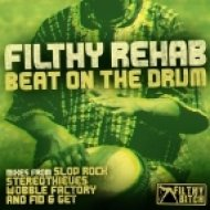Filthy Rehab - Beat On The Drum  (Slop Rock Remix)