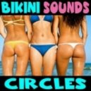 Bikini Sounds - Circles  (Extended Mix)
