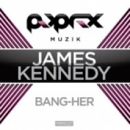 James Kennedy - Bang Her  (Original Mix)
