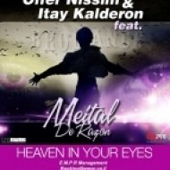 Offer Nissim & Itay Kalderon feat. Meital Razon - Heaven Your Eyes  (Bromance Remix)