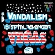 Vandalism & Static Revenger - Vegas  (Eric Farias Remix)