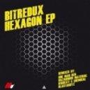 Bitredux - Hexagon  (Blastaguyz Remix)