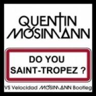 Quentin Mosimann - Do You St.Tropez  (John Louly Remix)