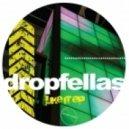 Dropfellas - Last Days Of Decadence  (Original Mix)