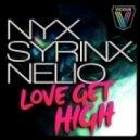 Nyx, Syrinx, Nelio - Love Get High  (Edhim Remix)