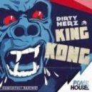 Dirty Herz - King Kong  (Original Mix)