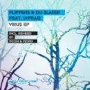 DJ Slater, Flippers & U-Prag - Virus  (Original Club Mix)