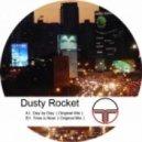 dusty rocket - day by day ()