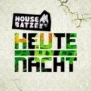 Housebatze - Heute Nacht  (Original Mix)