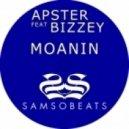 Apster feat. Bizzey - Moanin  (LanKinBreaK Re-EdiT)