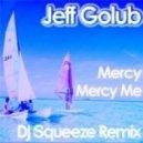 Jeff Golub - Mercy Mercy Me  (DJ Squeeze Remix)