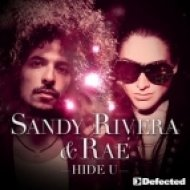 Sandy Rivera & Rae - Hide U  (Sandy Rivera & C. Castel\'s Remix)