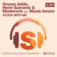 Groove Addix, Henri Sanrame & Mastercris feat. Monia Amore - Stuck With Me  (Raul Rincon Groove Mix)