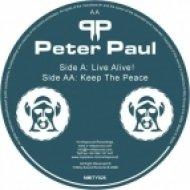 Peter Paul - Live Alive!  (Original Mix)