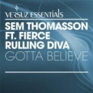 Sem Thomasson feat Fierce & Ruling Diva - Gotta Believe  [Delicious Remix] ()