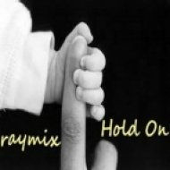 Raymix -  Hold On  (Skilling Me Mix)