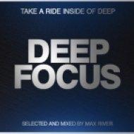 Max River - Deep Focus ()